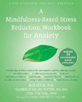 Stahl PhD, Bob, Meleo-Meyer MS  MA, Florence, Koerbel MPH, Lynn - A Mindfulness-Based Stress Reduction Workbook for Anxiety - 9781608829736 - V9781608829736