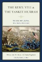 Haley, John W. - The Rebel Yell & the Yankee Hurrah: The Civil War Journal of a Maine Volunteer - 9781608933464 - V9781608933464