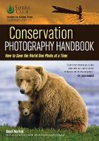 Norton, Boyd - Conservation Photography Handbook: How to Save the World One Photo at a Time - 9781608959853 - V9781608959853