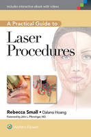 Small MD  FAAFP, Rebecca - A Practical Guide to Laser Procedures - 9781609131500 - V9781609131500