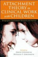 - Attachment Theory in Clinical Work with Children - 9781609184827 - V9781609184827
