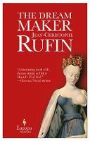 Rufin, Jean-Christophe - The Dream Maker - 9781609453930 - V9781609453930