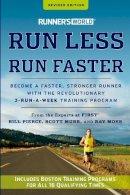 Bill Pierce, Scott Murr, Ray Moss - Runner's World Run Less, Run Faster, Revised Edition: Become a Faster, Stronger Runner with the Revolutionary 3-Run-a-Week Training Program - 9781609618025 - V9781609618025