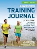 The Editors of Runner's World - Runner's World Training Journal: A Daily Dose of Motivation, Training Tips & Running Wisdom for Every Kind of Runner--From Fitness Runners to Competitive Racers - 9781609618544 - V9781609618544