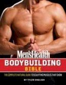 English, Tyler - The Men's Health Bodybuilding Bible - 9781609618773 - V9781609618773