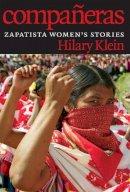 Klein, Hilary - Compañeras: Zapatista Women's Stories - 9781609805876 - V9781609805876