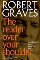 Robert Graves, Alan Hodge - The Reader Over Your Shoulder - 9781609807337 - V9781609807337