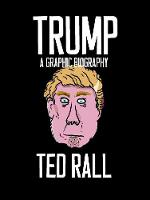 Rall, Ted - Trump: A Graphic Biography - 9781609807580 - V9781609807580