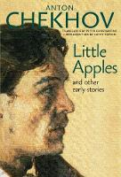 Chekhov, Anton - Little Apples: And Other Early Stories - 9781609807689 - V9781609807689