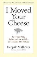 Malhotra, Deepak - I Moved Your Cheese - 9781609940652 - V9781609940652