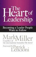 Miller, Mark R. - The Heart of Leadership - 9781609949600 - V9781609949600
