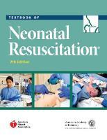 American Academy of Pediatrics, American Heart Association - Textbook of Neonatal Resuscitation (NRP) - 9781610020244 - V9781610020244