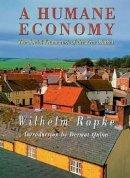 Röpke, Wilhelm - A Humane Economy: The Social Framework of the Free Market - 9781610171014 - V9781610171014