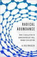Drexler, K. Eric - Radical Abundance - 9781610391139 - V9781610391139