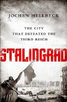 Tauchen, Christopher, Hellbeck, Jochen - Stalingrad: The City that Defeated the Third Reich - 9781610397186 - V9781610397186