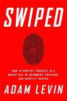 Levin, Adam - Swiped: How to Protect Yourself in a World Full of Scammers, Phishers, and Identity Thieves - 9781610397209 - V9781610397209
