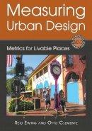 Ewing PhD, Reid, Clemente, Otto - Measuring Urban Design: Metrics for Livable Places (Metropolitan Planning + Design) - 9781610911948 - V9781610911948