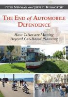 Newman, Peter, Kenworthy, Jeffrey - The End of Automobile Dependence: How Cities are Moving Beyond Car-Based Planning - 9781610914635 - V9781610914635