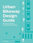 National Association of City Transportation Officials - Urban Bikeway Design Guide, Second Edition - 9781610915656 - V9781610915656