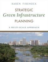 Firehock, Karen - Strategic Green Infrastructure Planning - 9781610916929 - V9781610916929