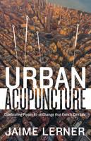 Lerner, Jaime - Urban Acupuncture - 9781610917278 - V9781610917278