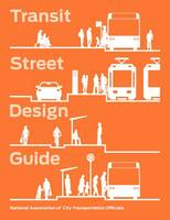 National Association of City Transportation Officials - Transit Street Design Guide - 9781610917476 - V9781610917476