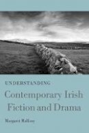 Hallissy, Margaret - Understanding Contemporary Irish Fiction and Drama (Understanding Modern European and Latin American Literature) - 9781611176629 - V9781611176629