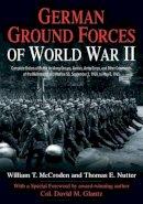 McCroden, William T.; Nutter, Thomas E. - German Ground Forces of World War II - 9781611211092 - V9781611211092