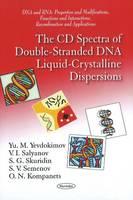 Yevdokimov, Yu M.; Salyanov, V. I.; Skuridin, S. G.; Semenov, S. V.; Kompanets, O. N. - CD Spectra of Double-Stranded DNA Liquid-Crystalline Dispersions - 9781611229936 - V9781611229936