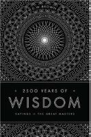 Brown, D. W. - 2500 Years of Wisdom - 9781611250145 - V9781611250145