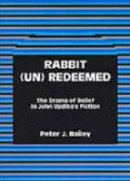 Bailey, Peter J. - Rabbit (Un)Redeemed - 9781611472998 - V9781611472998