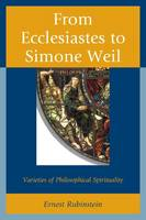 Rubinstein, Ernest - From Ecclesiastes to Simone Weil: Varieties of Philosophical Spirituality - 9781611477269 - V9781611477269