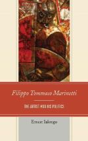 Ialongo, Ernest - Filippo Tommaso Marinetti: The Artist and His Politics (The Fairleigh Dickinson University Press Series in Italian Studies) - 9781611477566 - V9781611477566