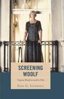 Ingersoll, Earl G. - Screening Woolf: Virginia Woolf on/and/in Film - 9781611479706 - V9781611479706