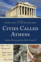 - Cities Called Athens: Studies Honoring John McK. Camp II - 9781611486193 - V9781611486193
