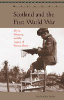 - Scotland and the First World War: Myth, Memory, and the Legacy of Bannockburn (Aperçus: Histories Texts Cultures) - 9781611487787 - V9781611487787