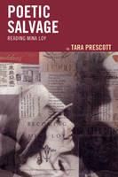 Prescott, Tara - Poetic Salvage: Reading Mina Loy - 9781611488128 - V9781611488128