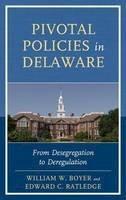 Boyer, William W.; Ratledge, Edward C. - Pivotal Policies in Delaware - 9781611494839 - V9781611494839