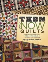 Gieszler, Joyce Dean - Then and Now Quilts - 9781611691344 - V9781611691344