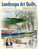 Loveless, Ann - Landscape Art Quilts, Step-by-Step - 9781611691450 - V9781611691450