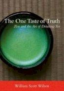 Wilson, William Scott - The One Taste of Truth - 9781611800265 - V9781611800265
