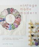 Casa, Jennifer - Vintage Made Modern: Transforming Timeworn Textiles into Treasured Heirlooms - 9781611801231 - V9781611801231
