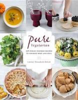 Wennakoski-Bielicki, Lakshmi - Pure Vegetarian: 108 Indian-Inspired Recipes to Nourish Body and Soul - 9781611801446 - V9781611801446