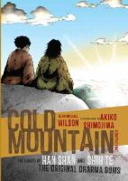 Wilson, Sean Michael - Cold Mountain (Graphic Novel): The Legend of Han Shan and Shih Te, the Original Dharma Bums - 9781611801798 - V9781611801798
