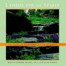 Mosko, Martin Hakubai, Noden, Alxe - Landscape as Spirit: Creating a Contemplative Garden - 9781611802269 - V9781611802269
