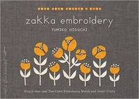 Higuchi, Yumiko - Zakka Embroidery: Simple One- and Two-Color Embroidery Motifs and Small Crafts - 9781611803105 - V9781611803105