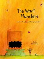 Manchego, Chelo - The Want Monsters: And How They Stopped Ruling My World - 9781611803655 - V9781611803655
