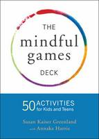 - Mindful Games Activity Cards: 55 Fun Ways to Share Mindfulness with Kids and Teens - 9781611804096 - V9781611804096