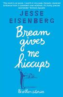 Eisenberg, Jesse - Bream Gives Me Hiccups - 9781611855494 - V9781611855494