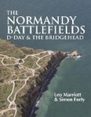Marriott, Leo, Forty, Simon - The Normandy Battlefields: D-Day and the Bridgehead - 9781612002316 - V9781612002316